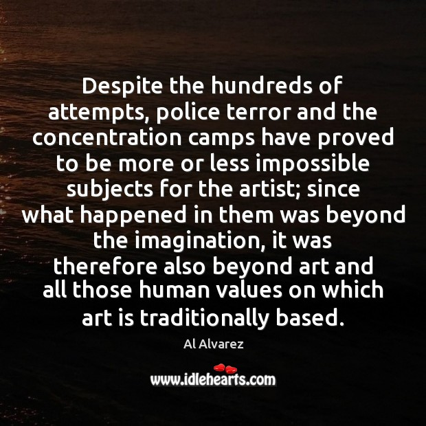Despite the hundreds of attempts, police terror and the concentration camps have Image