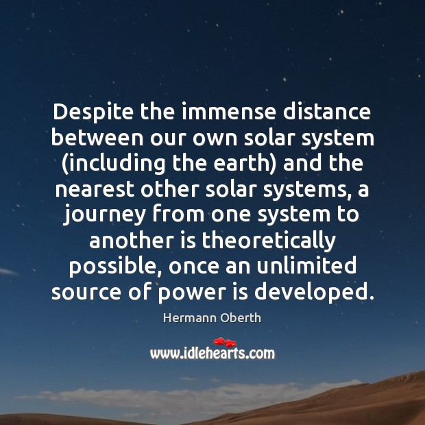 Despite the immense distance between our own solar system (including the earth) Image
