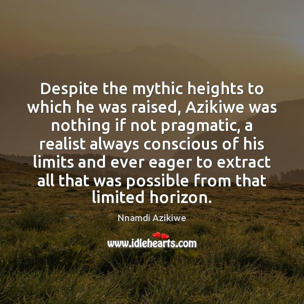 Despite the mythic heights to which he was raised, Azikiwe was nothing Image