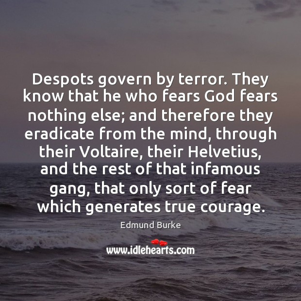 Despots govern by terror. They know that he who fears God fears Image