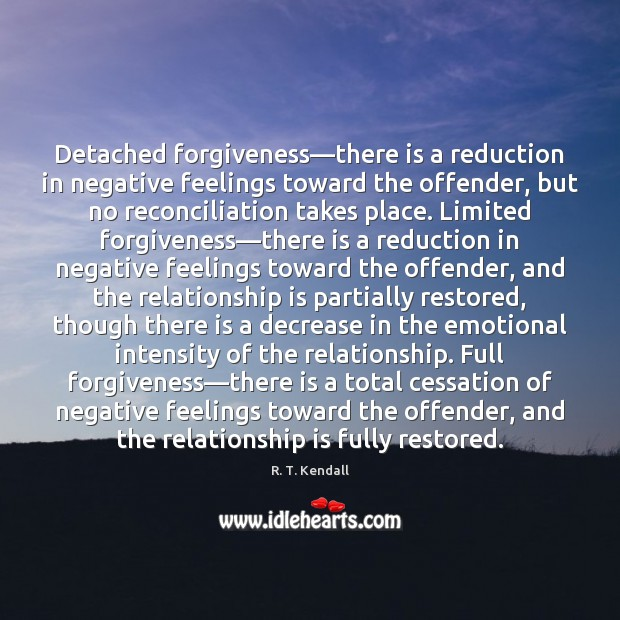 Detached forgiveness—there is a reduction in negative feelings toward the offender, Image