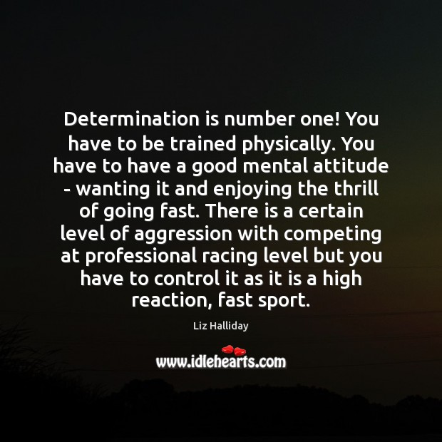 Image, Determination is number one! You have to be trained physically. You have