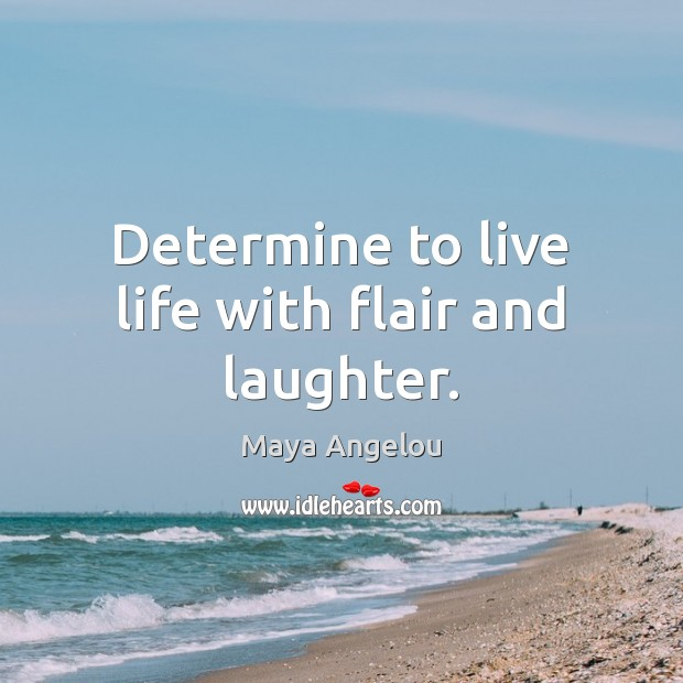 Image, Determine to live life with flair and laughter.