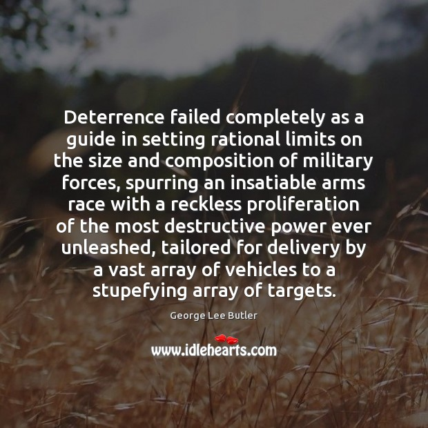 Image, Deterrence failed completely as a guide in setting rational limits on the
