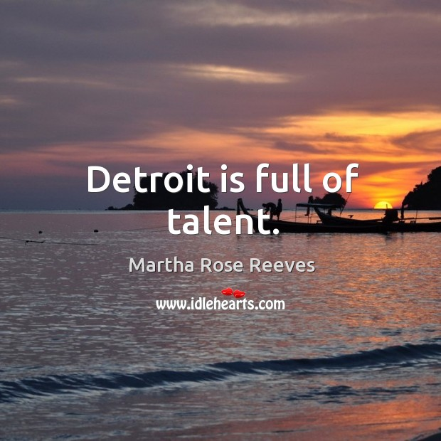 Detroit is full of talent. Image