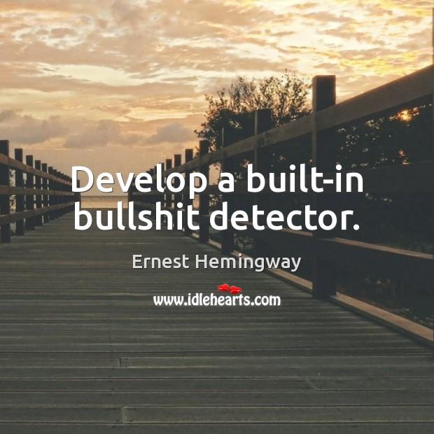 Develop a built-in bullshit detector. Image
