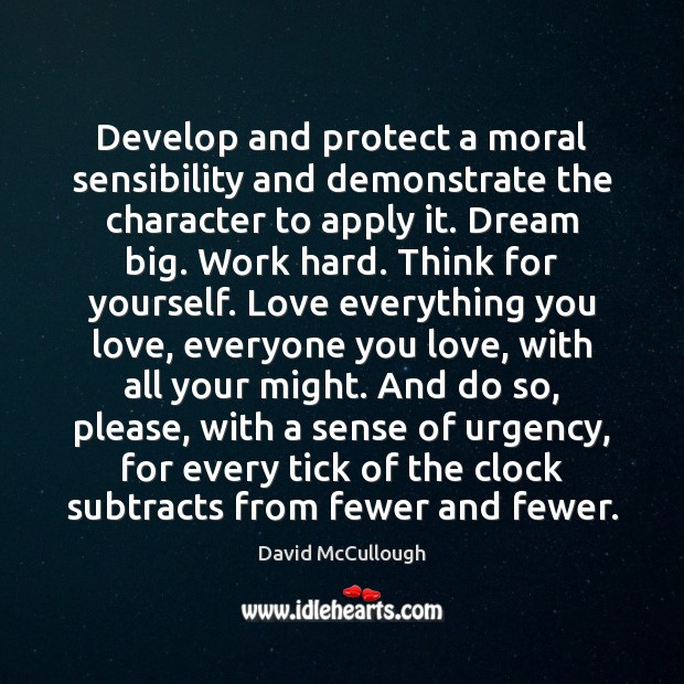 Develop and protect a moral sensibility and demonstrate the character to apply Image