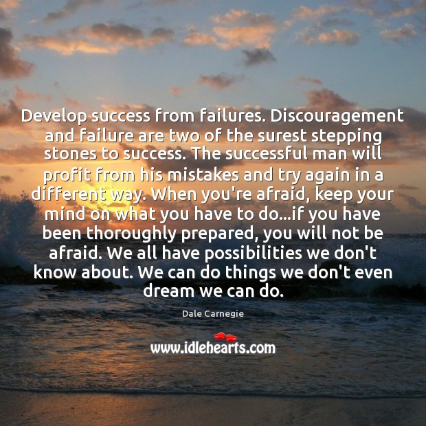 Develop success from failures. Discouragement and failure are two of the surest Try Again Quotes Image