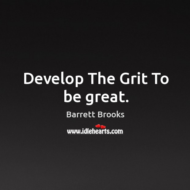 Image, Develop The Grit To be great.