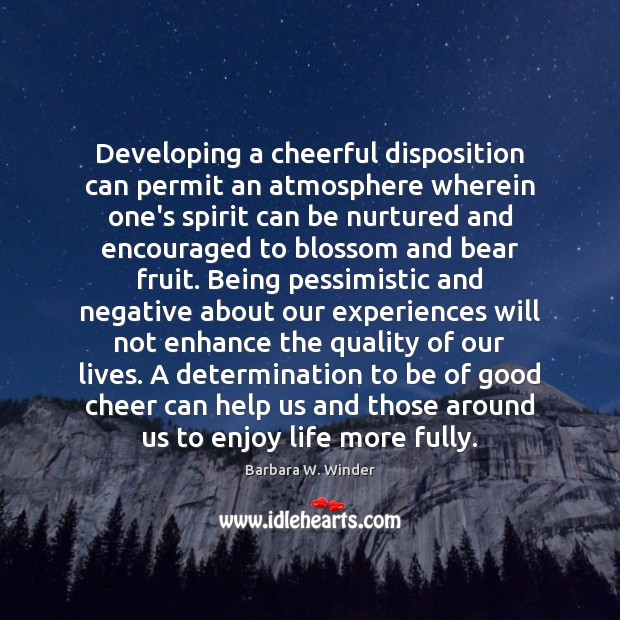 Developing a cheerful disposition can permit an atmosphere wherein one's spirit can Image