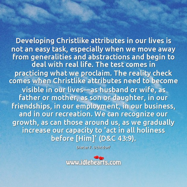 Developing Christlike attributes in our lives is not an easy task, especially Image