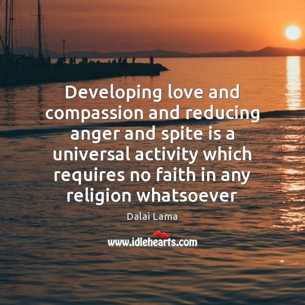 Developing love and compassion and reducing anger and spite is a universal Image