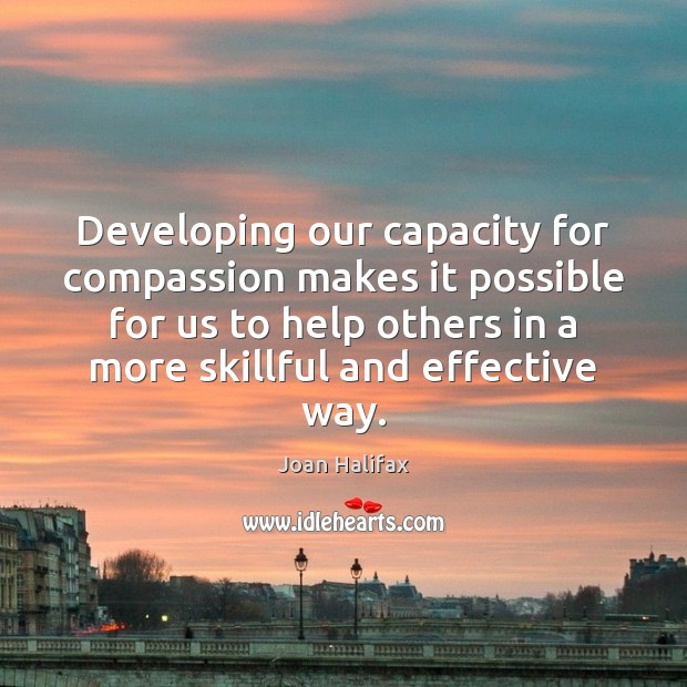Image, Developing our capacity for compassion makes it possible for us to help