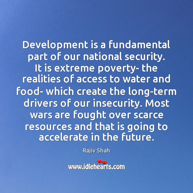 Development is a fundamental part of our national security. It is extreme Image