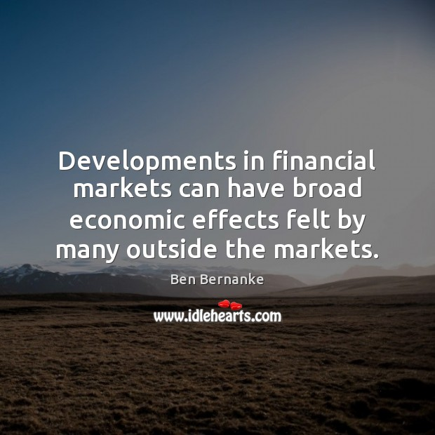 Image, Developments in financial markets can have broad economic effects felt by many