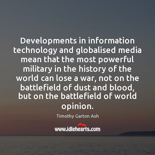 Developments in information technology and globalised media mean that the most powerful Image