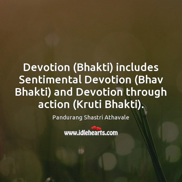 Image, Devotion (Bhakti) includes Sentimental Devotion (Bhav Bhakti) and Devotion through action (Kruti