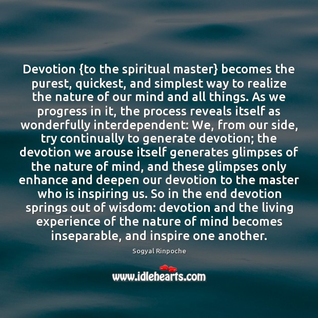 Devotion {to the spiritual master} becomes the purest, quickest, and simplest way Sogyal Rinpoche Picture Quote