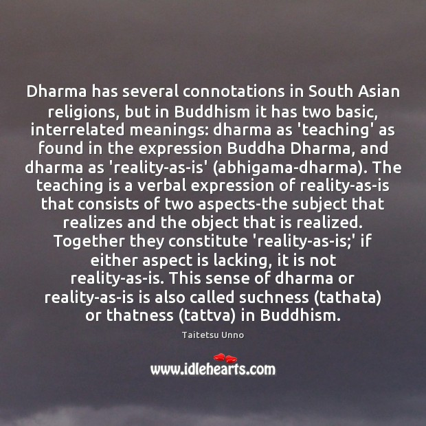 Dharma has several connotations in South Asian religions, but in Buddhism it Teaching Quotes Image