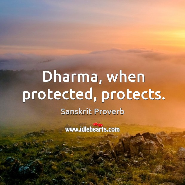 Dharma, when protected, protects. Sanskrit Proverbs Image