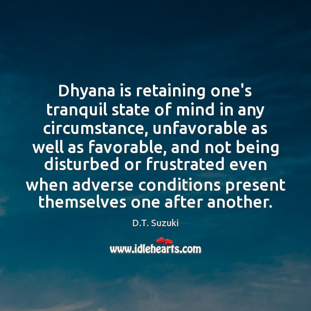Image, Dhyana is retaining one's tranquil state of mind in any circumstance, unfavorable