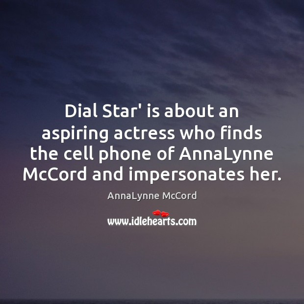 Image, Dial Star' is about an aspiring actress who finds the cell phone