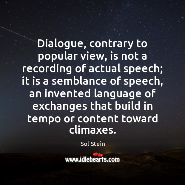 Dialogue, contrary to popular view, is not a recording of actual speech; Image