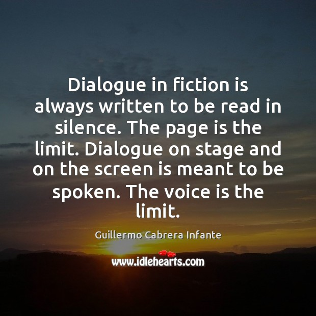 Dialogue in fiction is always written to be read in silence. The Image
