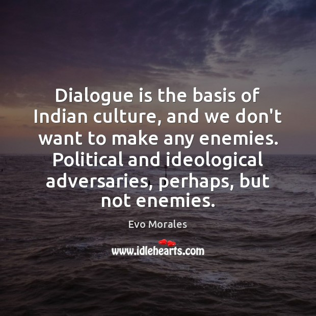 Image, Dialogue is the basis of Indian culture, and we don't want to