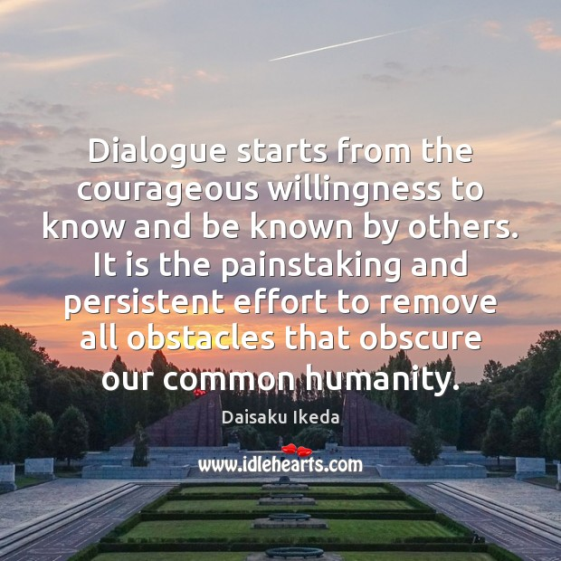 Dialogue starts from the courageous willingness to know and be known by Image