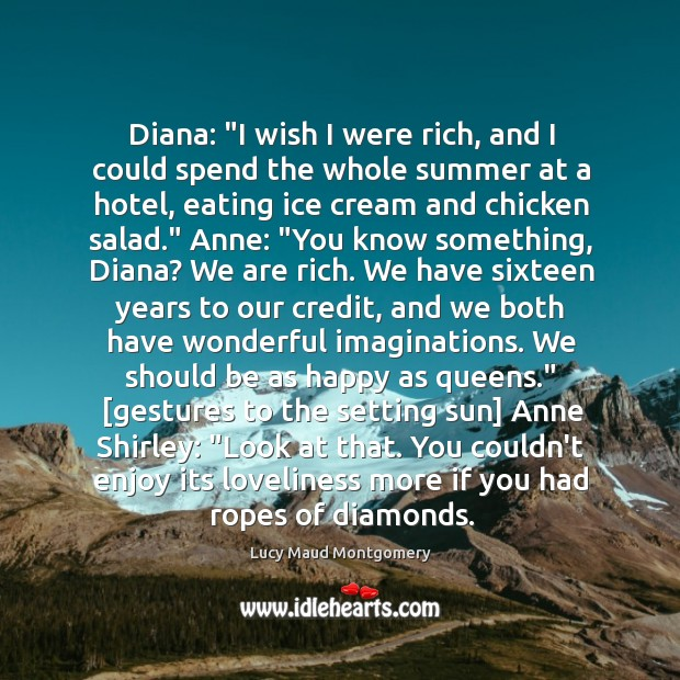 "Image, Diana: ""I wish I were rich, and I could spend the whole"