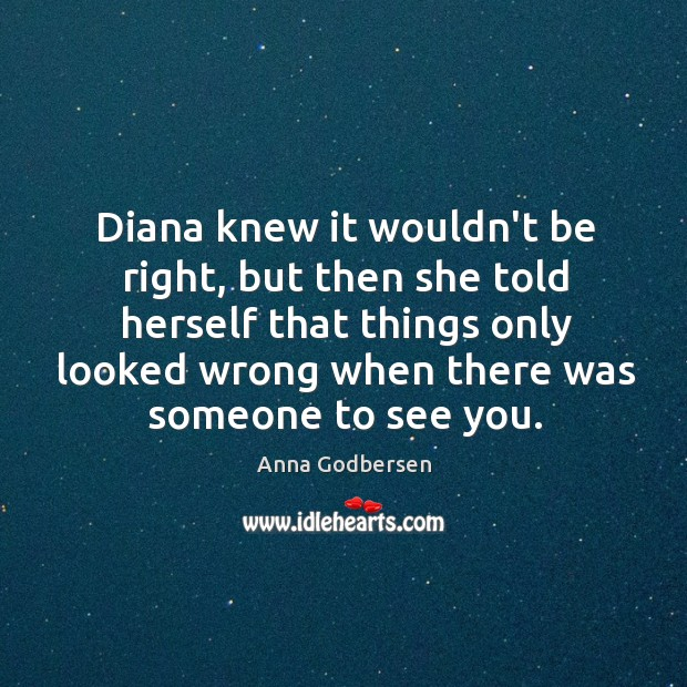 Image, Diana knew it wouldn't be right, but then she told herself that