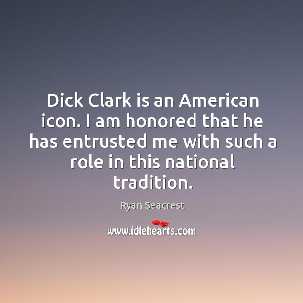 Dick clark is an american icon. I am honored that he has entrusted me with such a role in this national tradition. Image