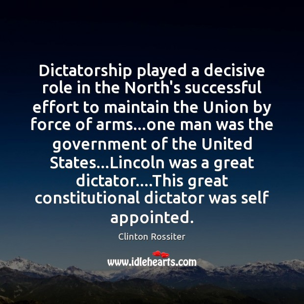 Dictatorship played a decisive role in the North's successful effort to maintain Government Quotes Image