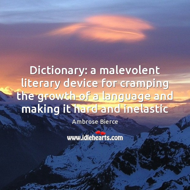 Image, Dictionary: a malevolent literary device for cramping the growth of a language