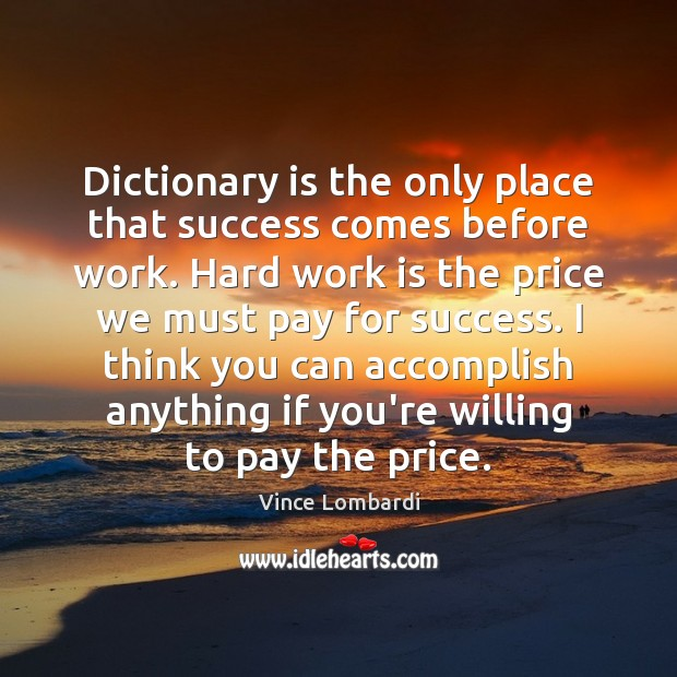 Image, Dictionary is the only place that success comes before work. Hard work