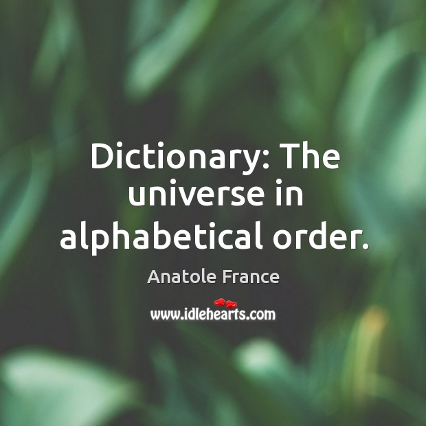 Image, Dictionary: The universe in alphabetical order.