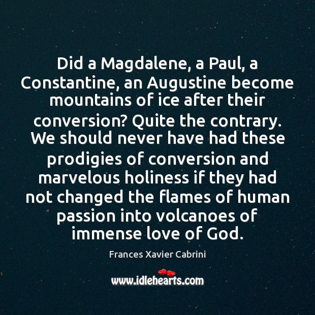 Did a Magdalene, a Paul, a Constantine, an Augustine become mountains of Image