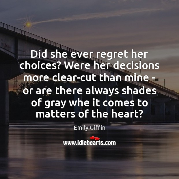 Image, Did she ever regret her choices? Were her decisions more clear-cut than