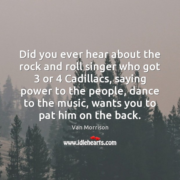 Image, Did you ever hear about the rock and roll singer who got 3