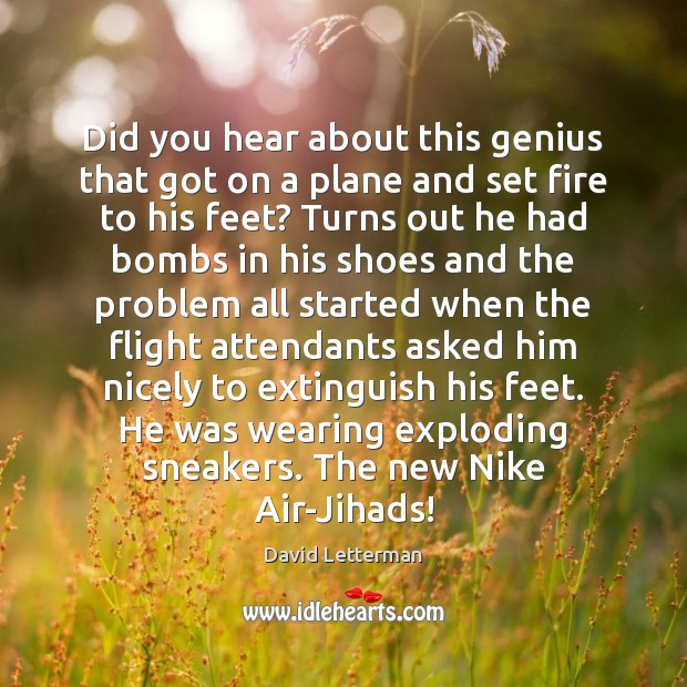 Did you hear about this genius that got on a plane and Image
