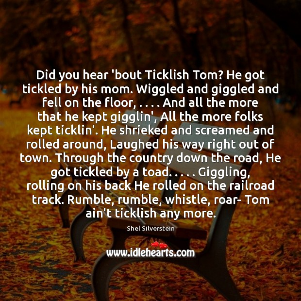 Did you hear 'bout Ticklish Tom? He got tickled by his mom. Image