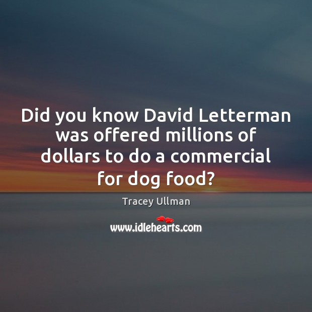 Image, Did you know David Letterman was offered millions of dollars to do
