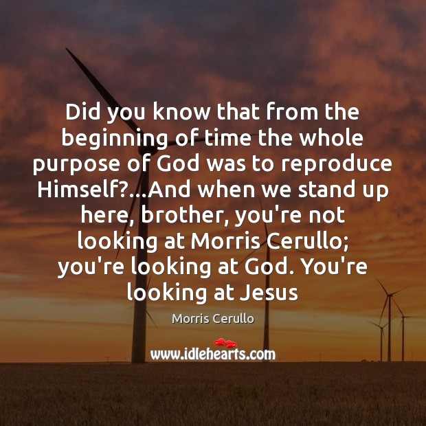Image, Did you know that from the beginning of time the whole purpose
