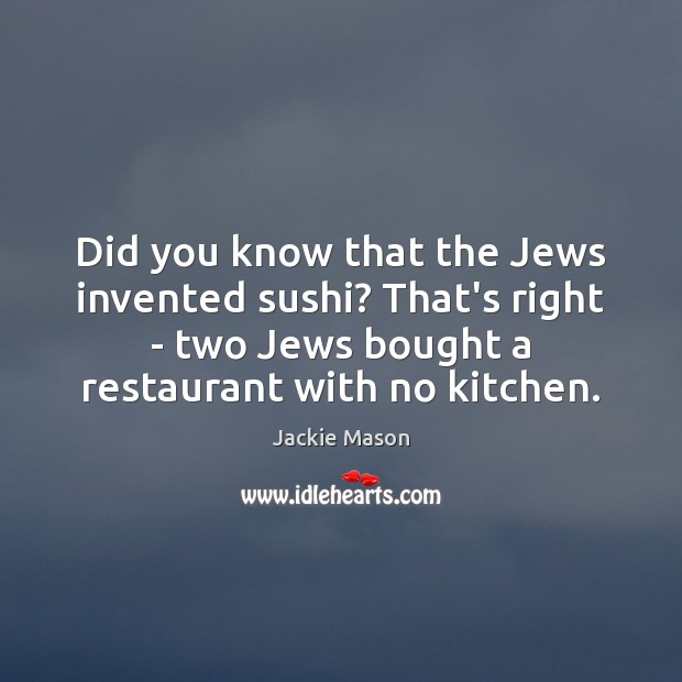 Image, Did you know that the Jews invented sushi? That's right – two