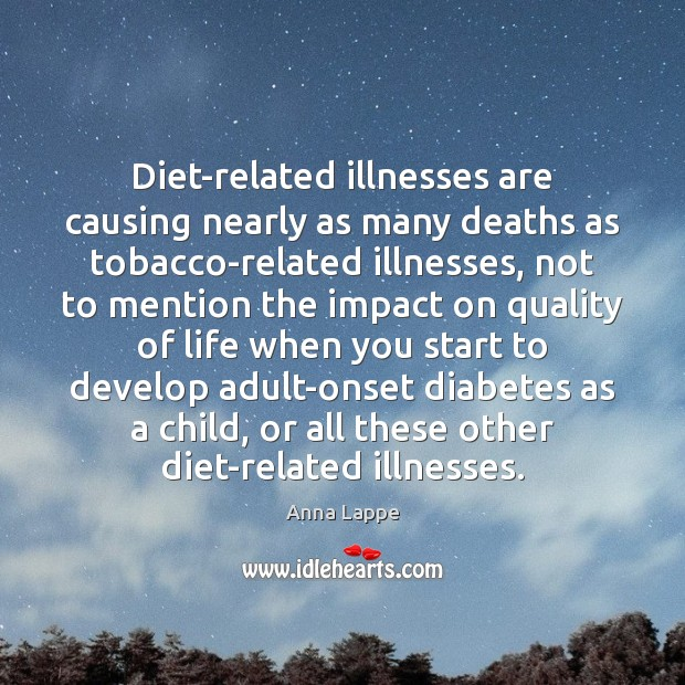 Image, Diet-related illnesses are causing nearly as many deaths as tobacco-related illnesses, not