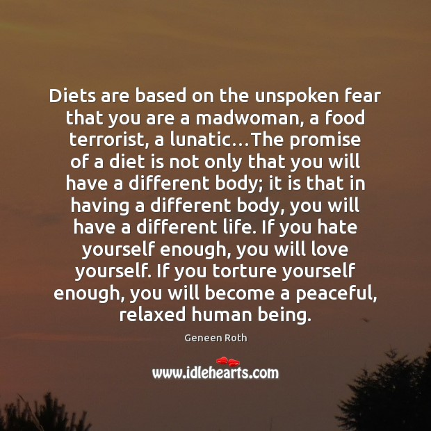 Diets are based on the unspoken fear that you are a madwoman, Diet Quotes Image