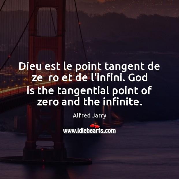 Image, Dieu est le point tangent de ze  ro et de l'infini. God