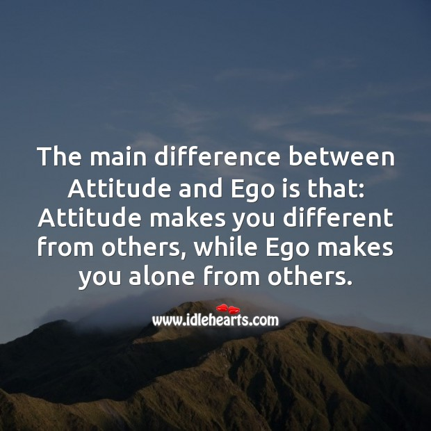 Image, Difference between attitude and ego.