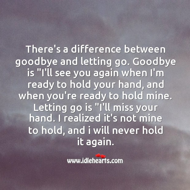Difference between goodbye and letting go. Sad Quotes Image